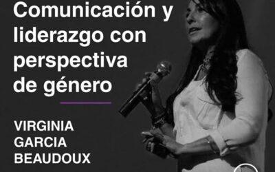Virginia Garcia Beaudoux: Comunicación y liderazgo con perspectiva de género.
